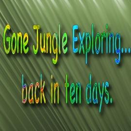 Gone Jungle Exploring…