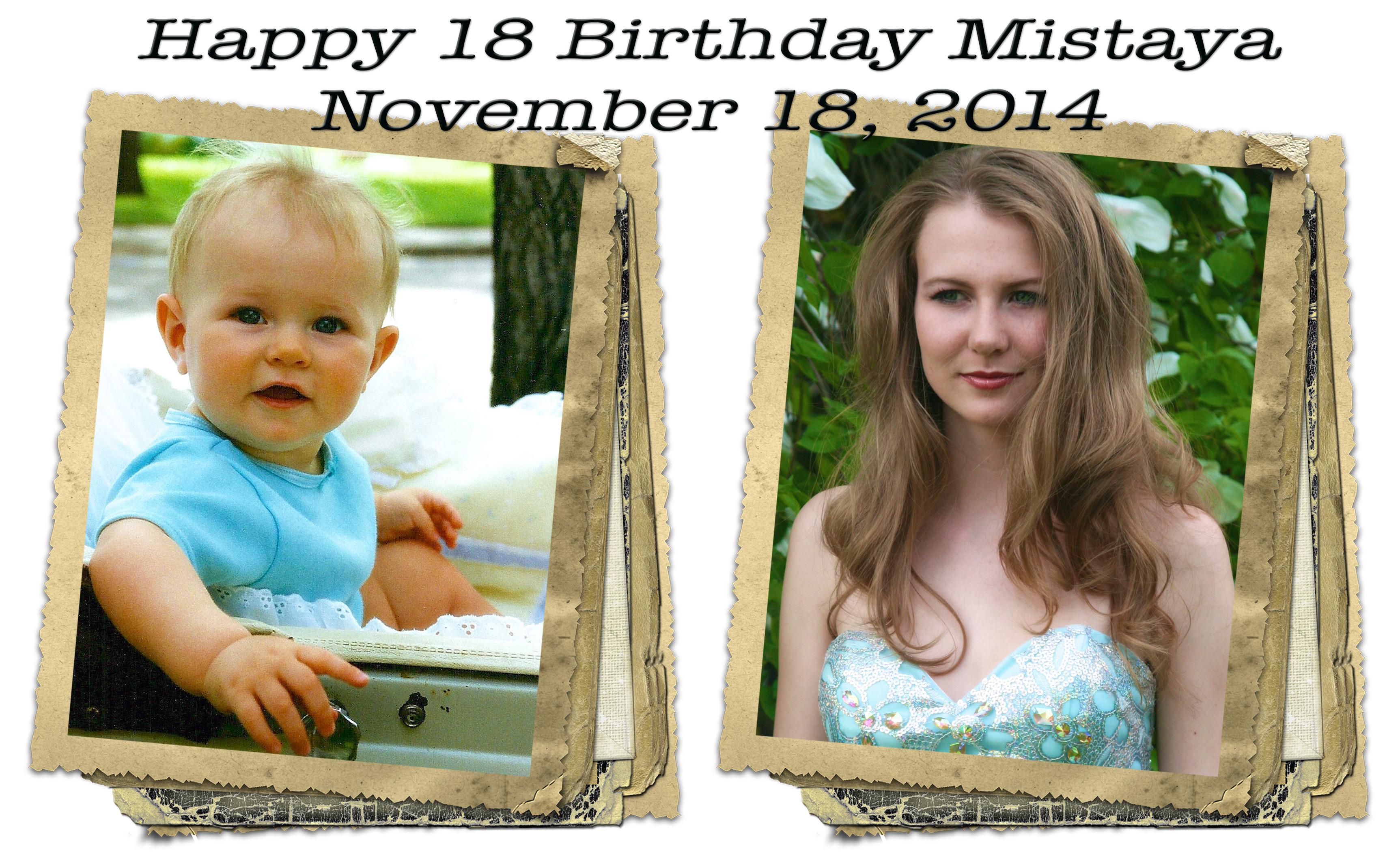 Happy 18 Birthday Mistaya!