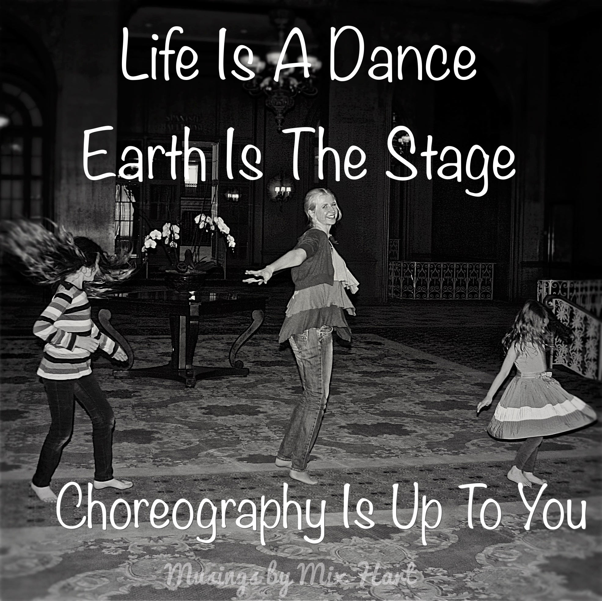 Life Is A Dance & Earth Is The Stage